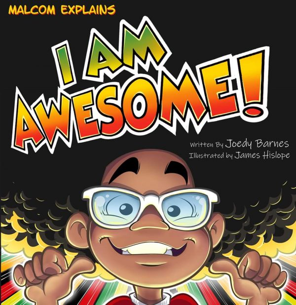 Malcom Explains: I Am Awesome Front Cover - Written by Joedy Barnes