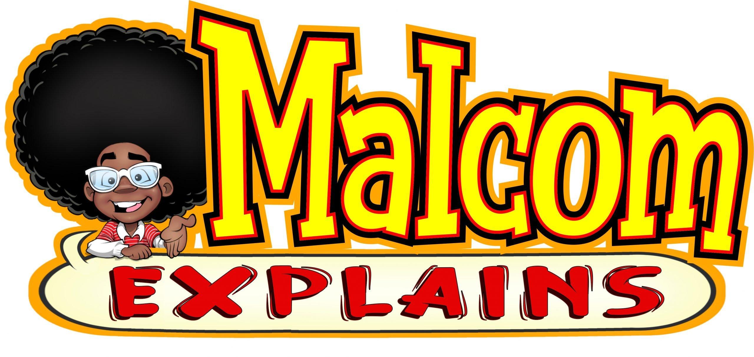 Malcom Explains Main Logo - Written by Joedy Barnes